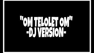 Om Telolet Om DJ