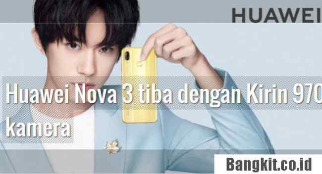 Huawei Nova 3 Smartphone Dengan Kamera Ganda Depan belakang