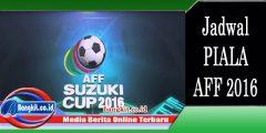 Jadwal AFF 2016 Jam Tayang Pertandingan di RCTI dan iNEWS TV 19-20 November 2016