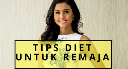 Tips Sehat Menjalani Program Diet Bagi Para Remaja
