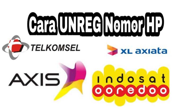 Cara Unreg Nomor XL, Tri, Telkomsel, Indosat, Siap Gonta-ganti No Hp