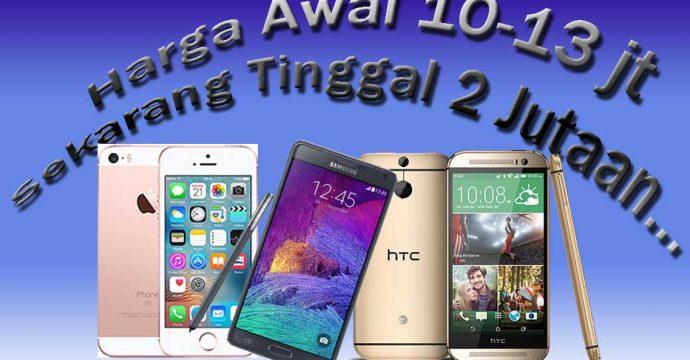 Daftar Smartphone Canggih Yang Harganya Turun Jauh Dari 10jt jadi 2 Jutaan