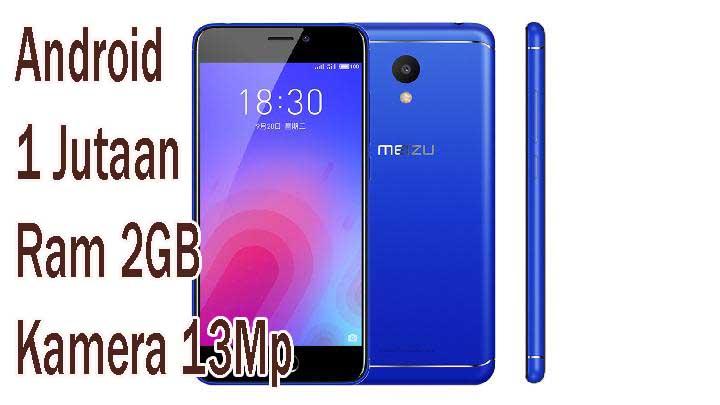 Hp Android Harga 1 Jutaan, Meizu M6 Dibekali Ram 2Gb Kamera 13 Megapiksel