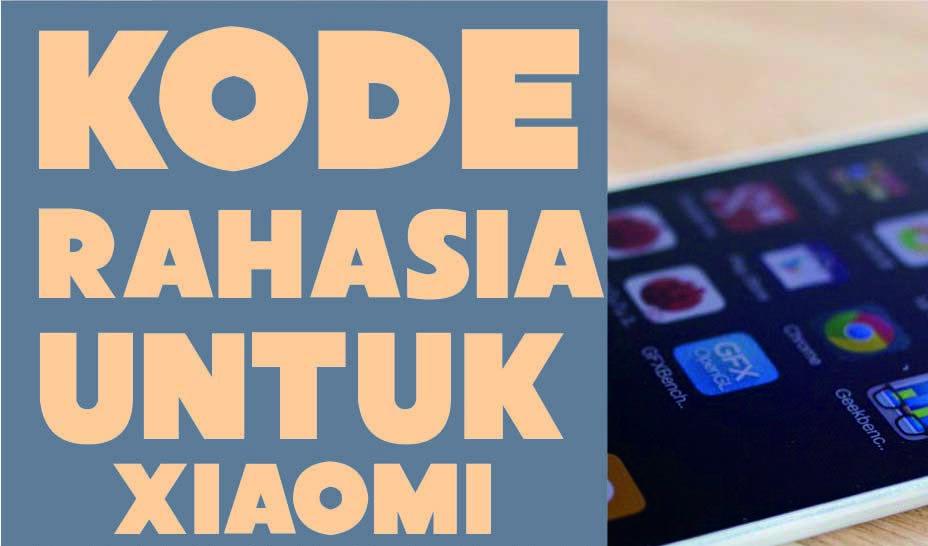 28 Kode Rahasia HP Xiaomi