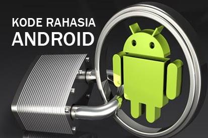 83 Kode Rahasia Berfungsi Untuk Semua Ponsel Berbasis Android