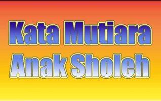 Kata Mutiara Anak Sholeh