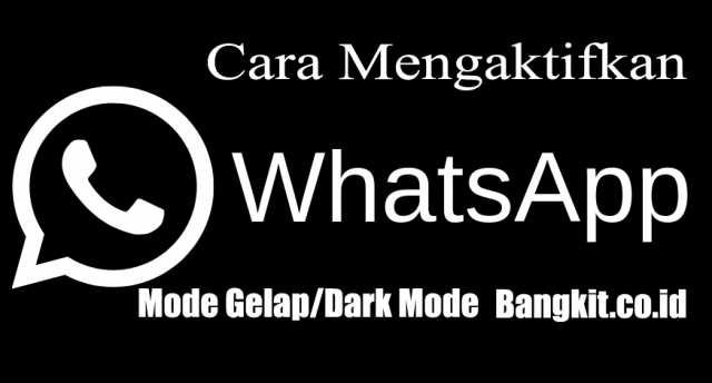 Cara Mengaktifkan WhatsApp Mode Gelap Dark Mode