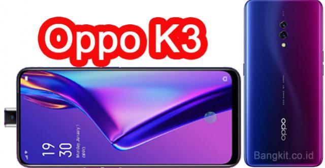 Desain dan Spesifikasi Oppo K3 Top Dengan RAM 8 GB