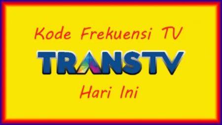 Kode Frekuensi Trans TV Hari Ini 2019, Solusi Chanel Parabola Hilang