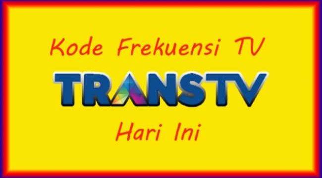 Kode Frekuensi Trans TV Hari Ini
