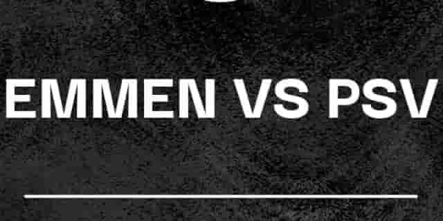 Prediksi Emmen vs PSV