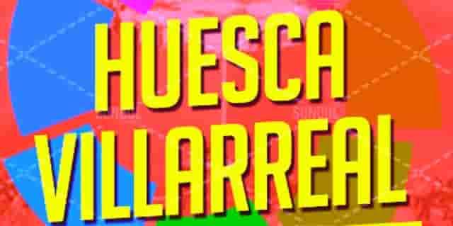 Prediksi Huesca vs Villarreal
