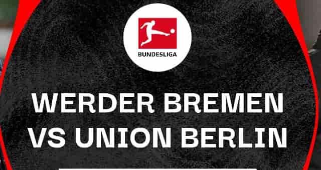 Prediksi Score Werder Bremen vs Union Berlin
