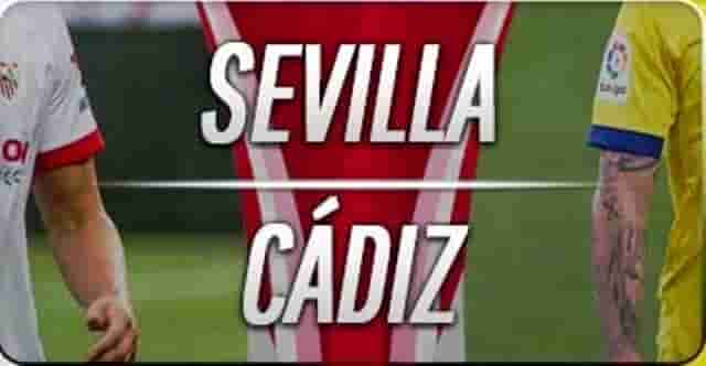 Prediksi Sevilla vs Cadiz