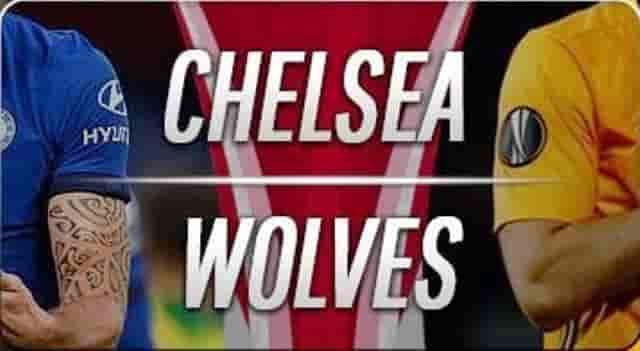 Prediksi Skor Chelsea vs Wolves