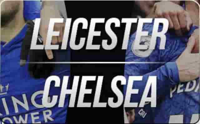Prediksi Skor Leicester vs Chelsea