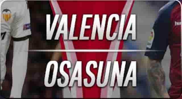 Prediksi Valencia vs Osasuna