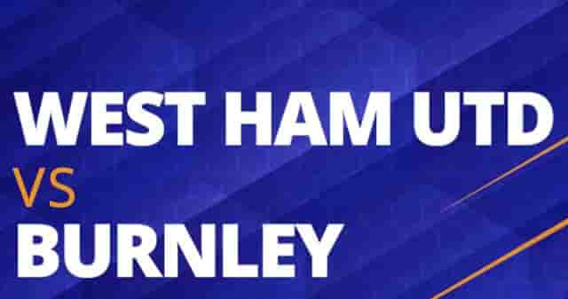 Prediksi West Ham vs Burnley