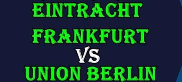 Prediksi Skor Eintracht Frankfurt vs Union Berlin