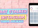Aplikasi Cek Stalker IG Dan Cara Melakukan Stalking Dengan Mudah