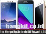 Harga Hp Android Di Bawah 1,5 Juta