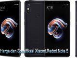 Harga dan Spesifikasi Xiaomi Redmi Note 5, Ram 4gb Harga 2Jutaan