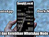 Kelebihan WhatsApp Mode Gelap Fitur Baru WA