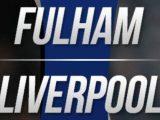 PREEDIKSI Fulham vs Liverpool, Ujian Berat Tuan Rumah