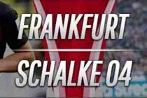 Prediksi Eintracht Frankfurt vs Schalke