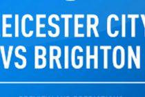 Prediksi Leicester vs Brighton, The Foxes Lanjutkan Tren Kemenangan
