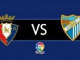 Prediksi Osasuna vs Malaga