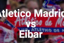 Prediksi Skor ATM vs Eibar