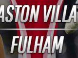 Prediksi Skor Aston Villa vs Fulham