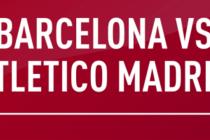 Prediksi Skor Barca vs ATM