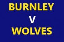 Prediksi Skor Burnley vs Wolverhampton