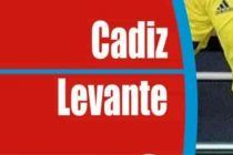 Prediksi Skor Cadiz vs Levante