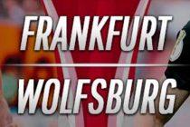 Prediksi Skor Frankfurt vs Wolfsburg