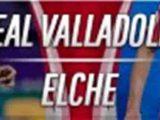 Prediksi Skor Real Valladolid vs Elche