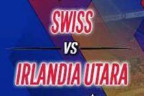 Prediksi Skor Swiss vs Irlandia Utara