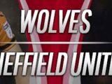Prediksi Skor Wolves vs Sheffield United