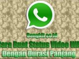 Buat Status Video WA Durasi Panjang